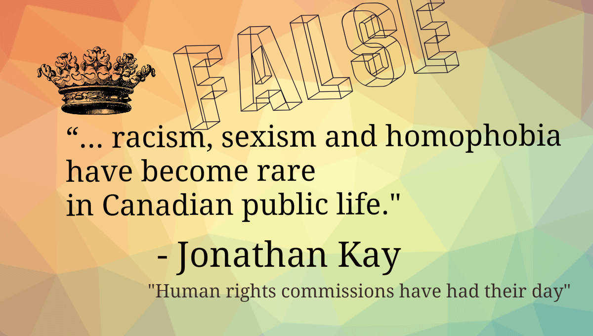 """... racism, sexism and homophobia have become rare in Canadian public life (says Jonathan Kay, FALSELY)"