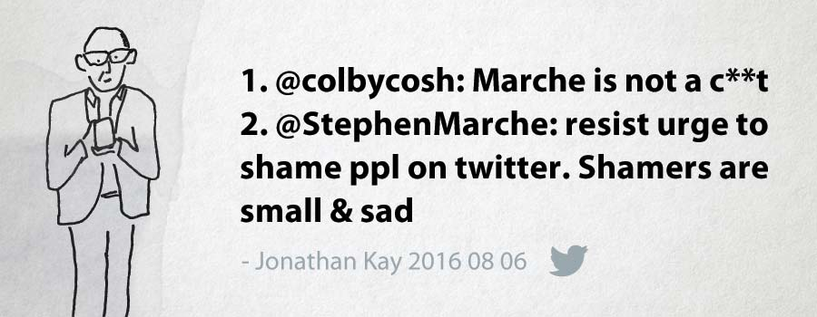 Jonathan Kay: 1. @colbycosh: Marche is not a c**t 2. @StephenMarche: resist urge to shame ppl on twitter. Shamers are small & sad