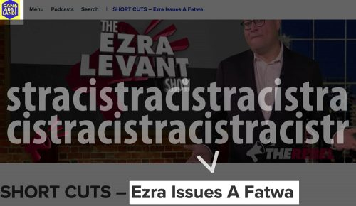 Canadaland podcast issues a racist headline: Ezra Issues A Fatwa